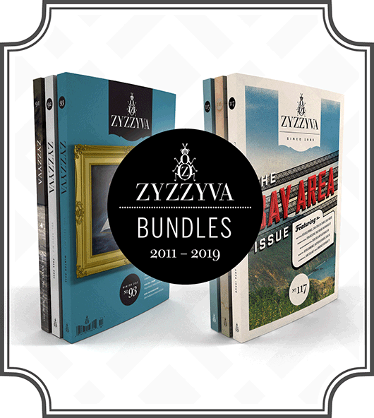 ZYZZYVA bundles. Buy them now at the ZYZZYVA Shop.