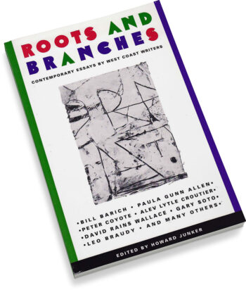 Roots and Branches: Contemporary Essays by West Coast Writers