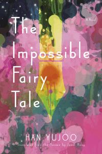 Han Yujoo novel The Impossible Fairy Tale