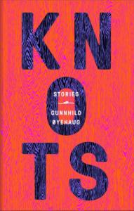 Knots by Gunnhild Øyehaug