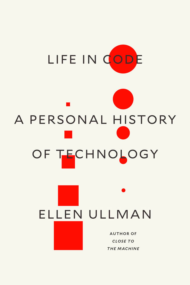 Everything All The Time Life In Code A Personal History Of