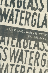 rae gouirand glass is glass water is water