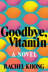 Goodbye, Vitamin novel Rachel Khong