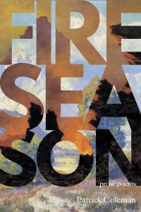 Fire Season poetry by Patrick Coleman