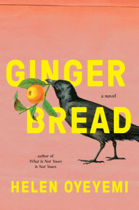 Helen Oyeyemi novel Gingerbread