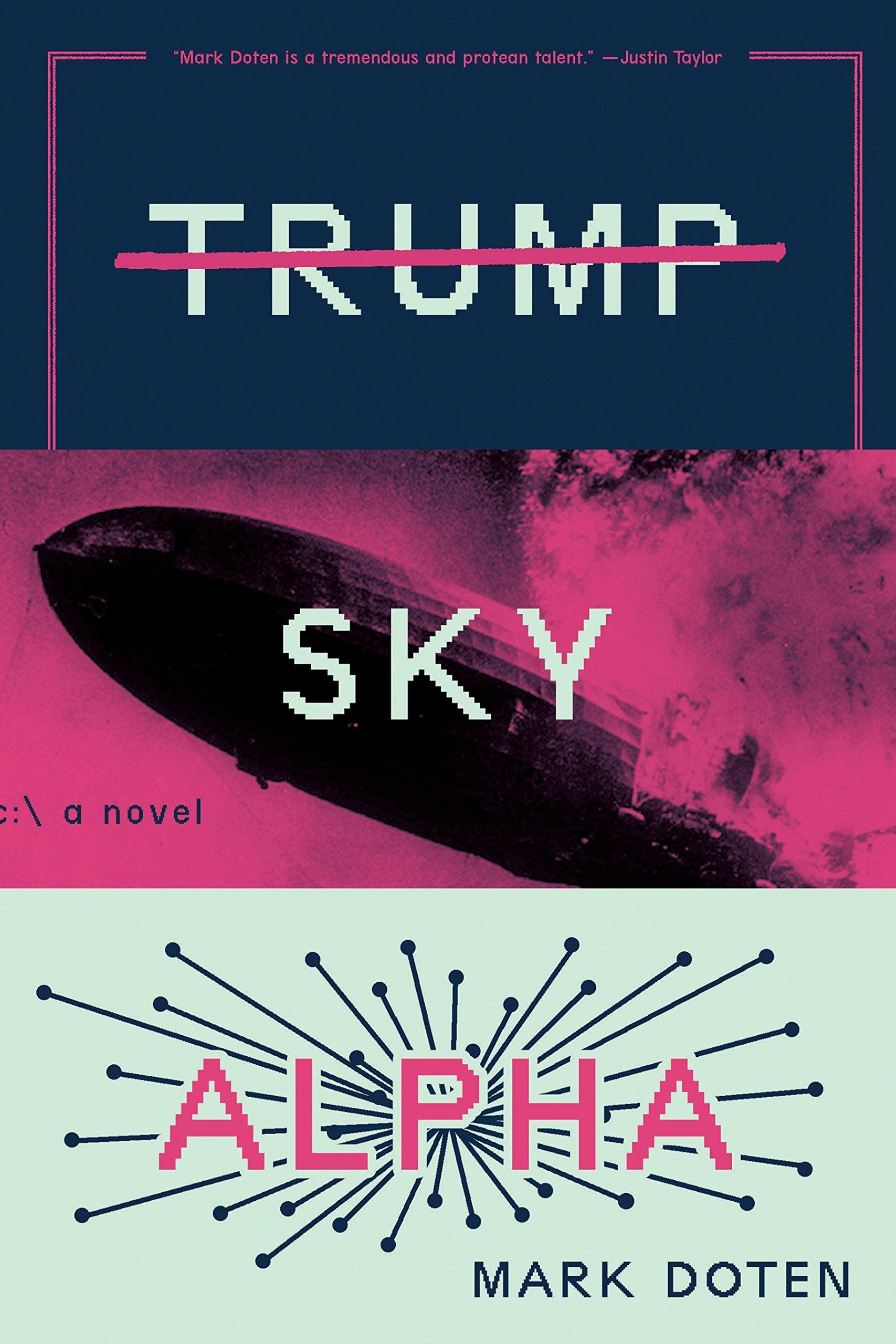 'Trump Sky Alpha' by Mark Doten: President Troll
