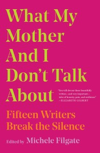 Michele Filgate editor What My Mother and I Don't Talk About
