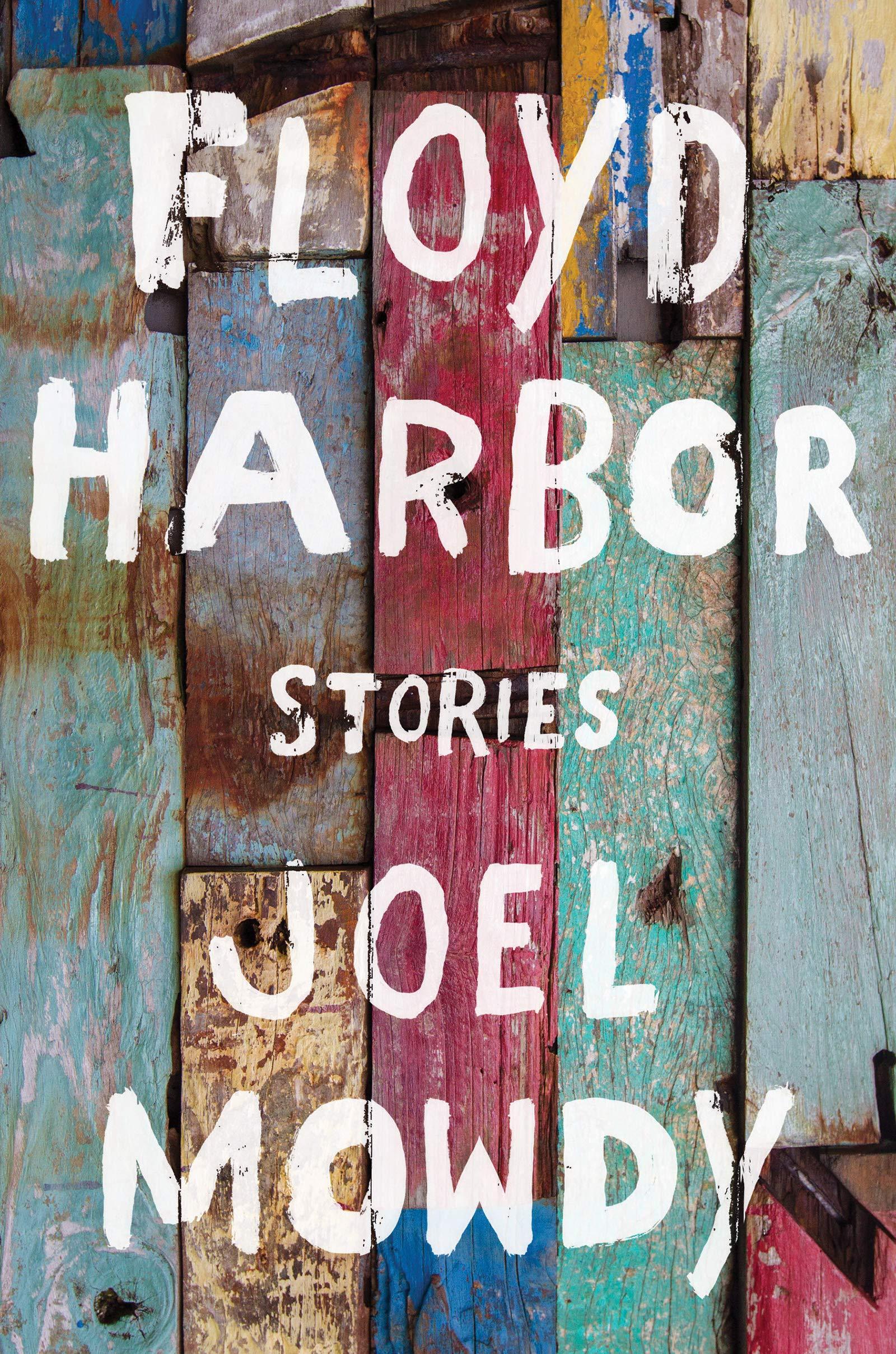 'Floyd Harbor' by Joel Mowdy: Harbor Lights, Suburban Sights, and Mean Streets - ZYZZYVA