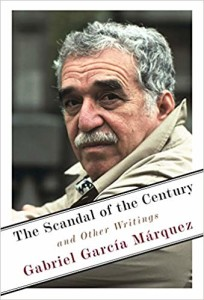 Gabriel García Márquez essays The Scandal of the Century