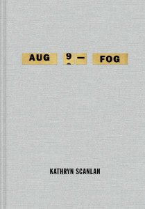 Kathryn Scanlan book Aug 9—Fog