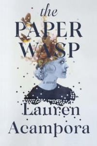 Lauren Acampora novel The Paper Wasp