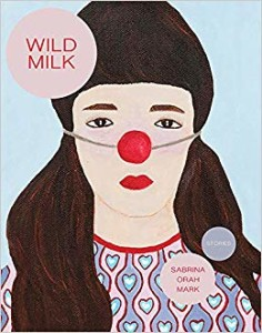 Sabrina Orah Mark story collection Wild Milk