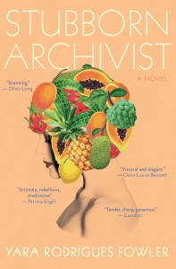 Yara Rodrigues Fowler novel Stubborn Archivist