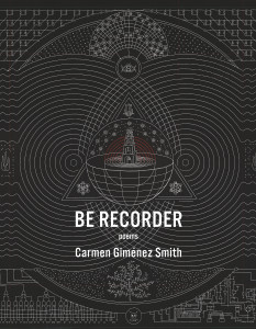 Carmen Giménez Smith poetry book 'Be Recorder'