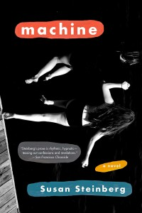 Susan Steinberg novel Machine