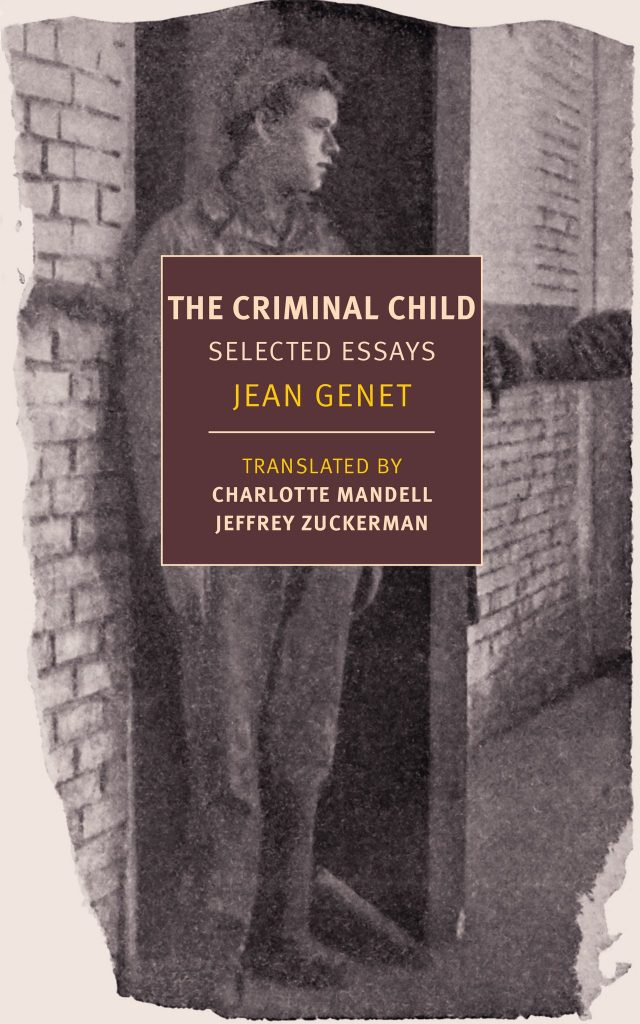 The Criminal Child: Selected Essays by Jean Genet