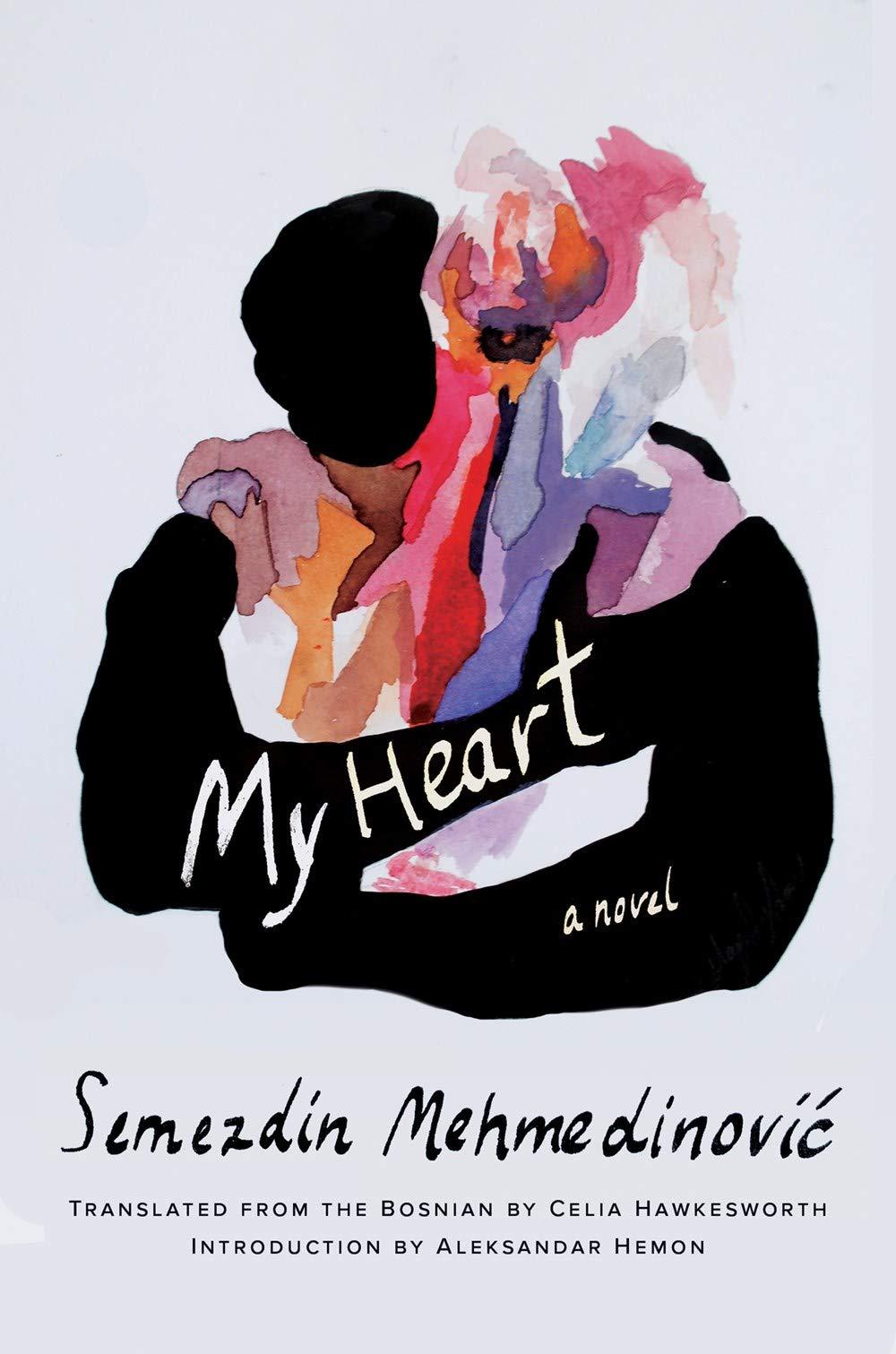 'My Heart' by Semezdin Mehmedinović: Matters of Life and Death